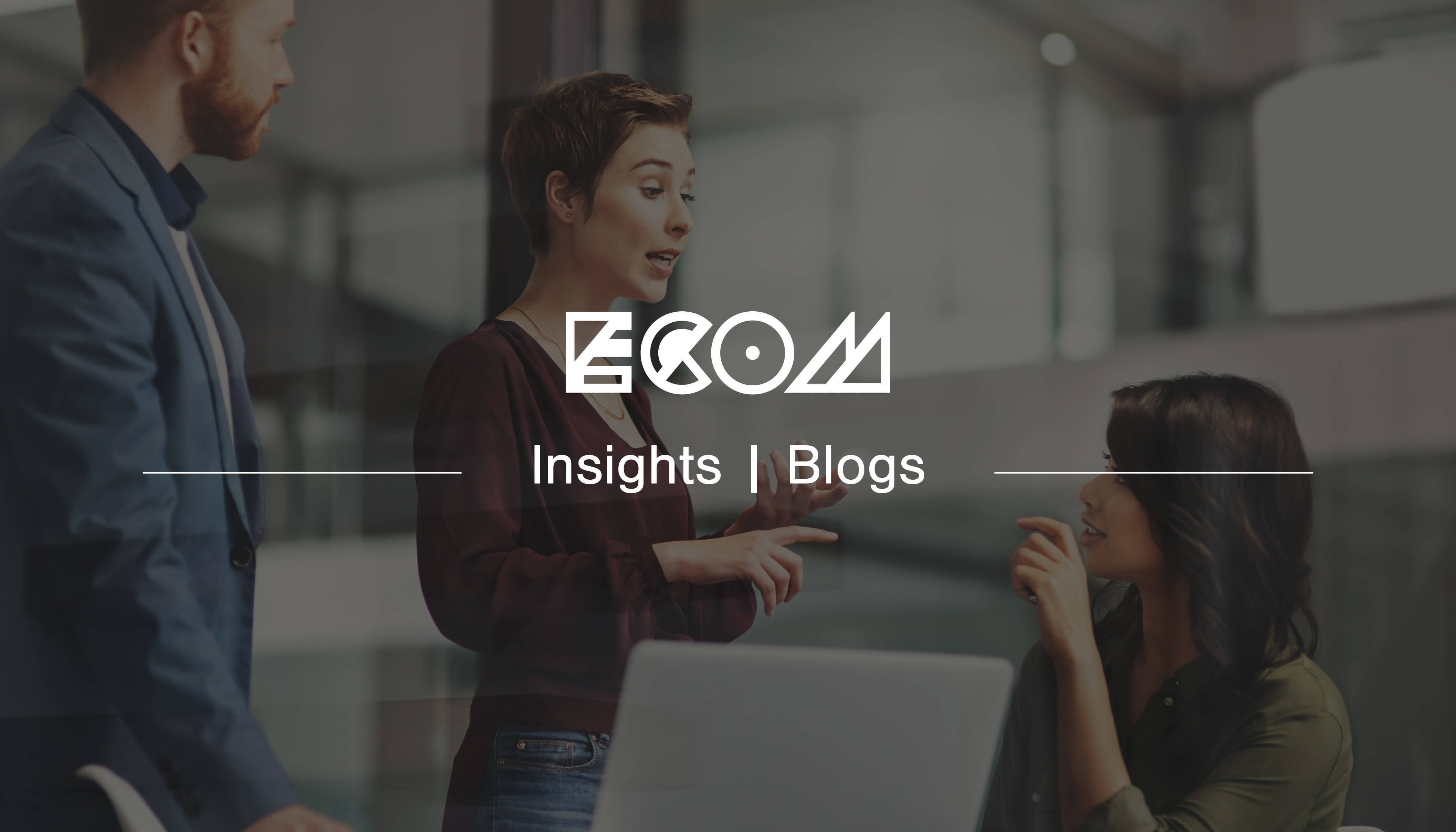ECOM branded header banner for a blog with a background picture of three people talking