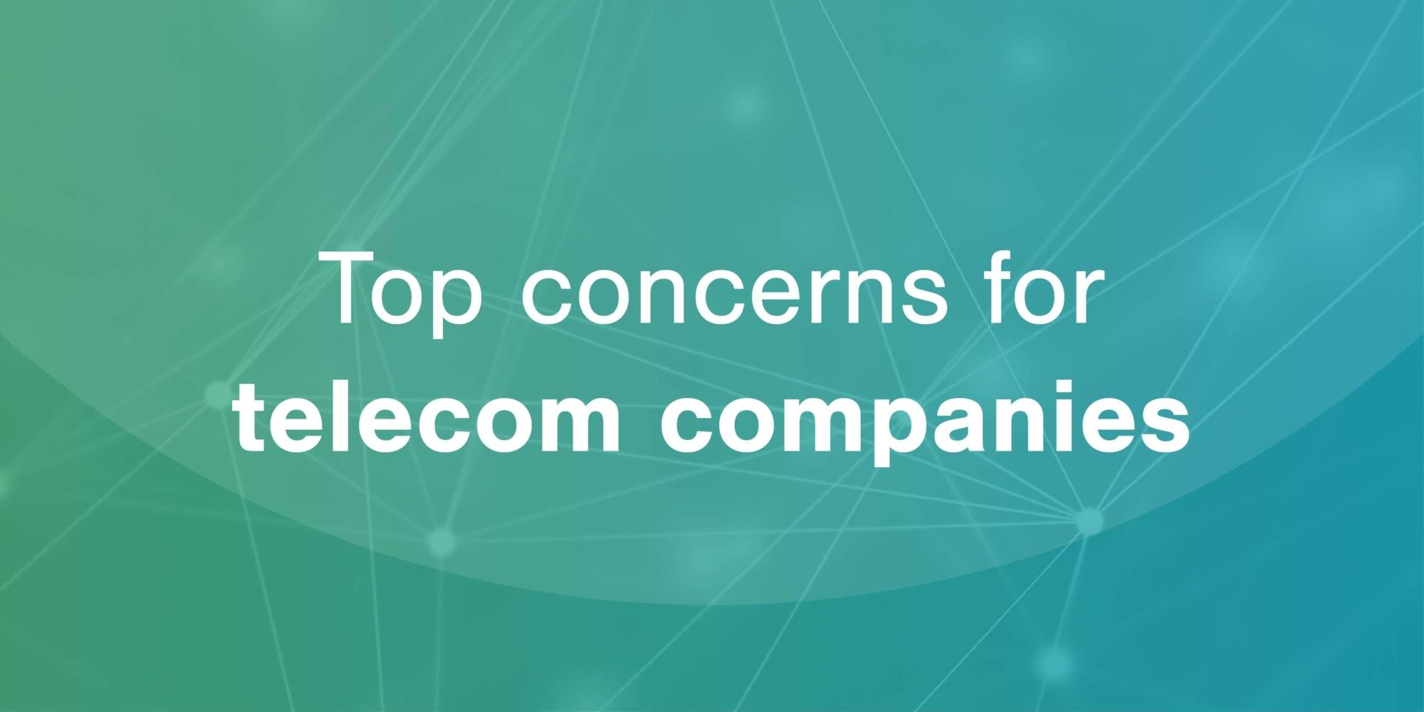 Article banner top concerns for telecom companies