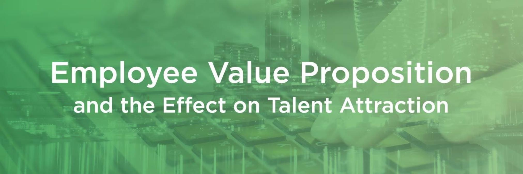 Article banner of Employee Value Proposition and the effect on talent attraction