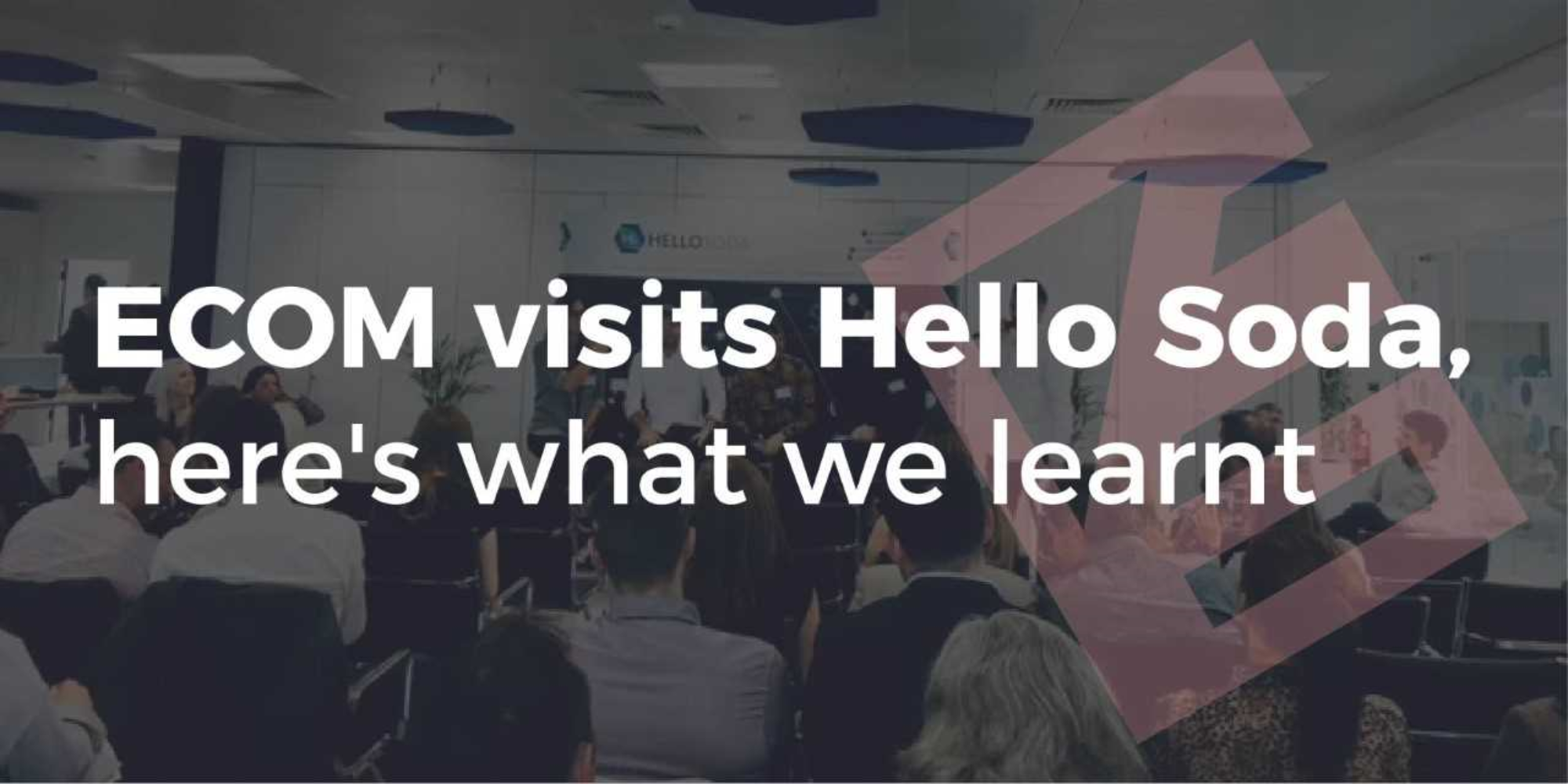 ECOM visits Hello Soda article banner
