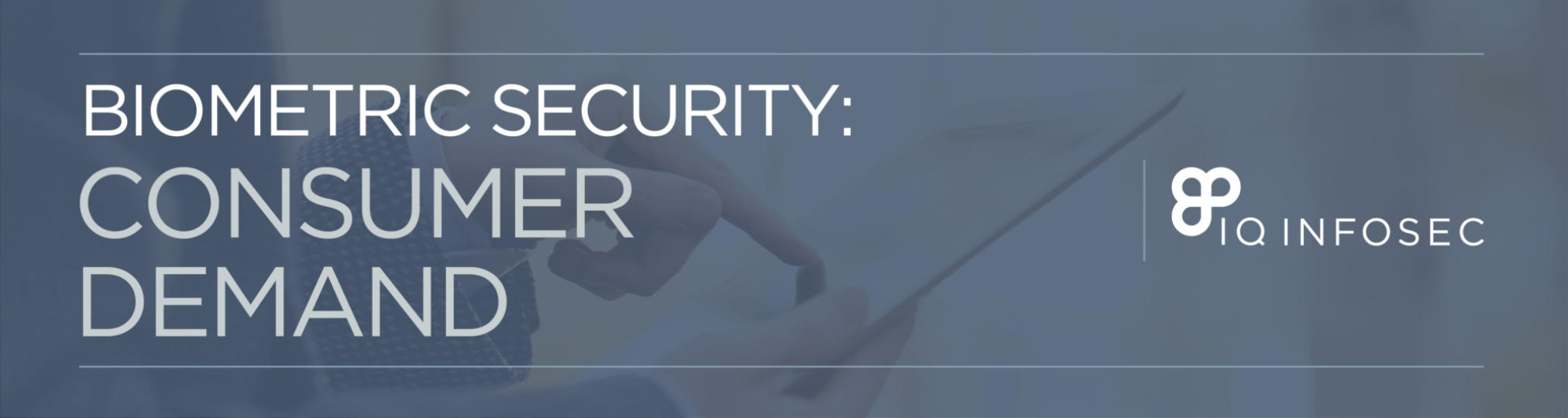 thumbnail for biometric security: consumer demand infographic