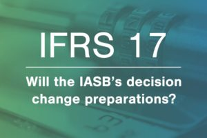 IFRS 17 - Will the IASB's decision change preparations? Article banner